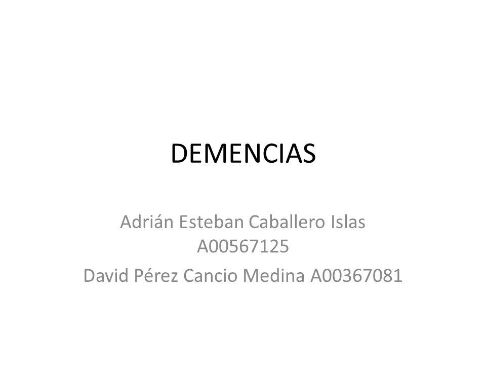 DEMENCIAS Adrián Esteban Caballero Islas A00567125