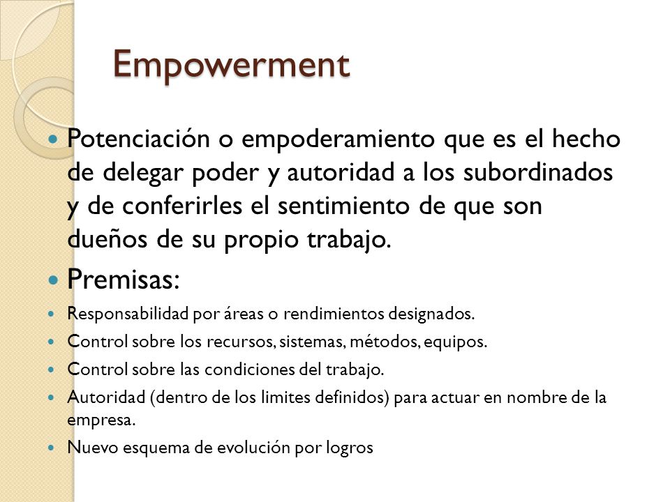 Empowerment Premisas: