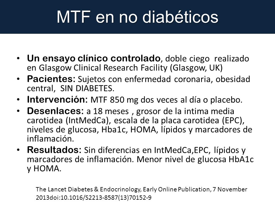MTF en no diabéticos Un ensayo clínico controlado, doble ciego realizado en Glasgow Clinical Research Facility (Glasgow, UK)