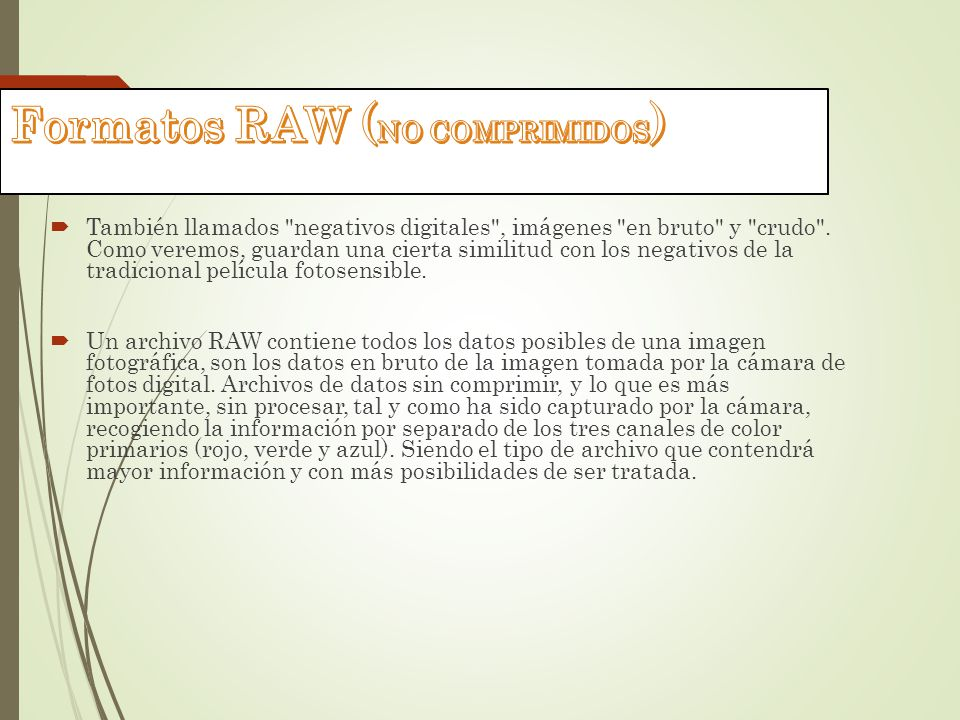 Formatos RAW (NO COMPRIMIDOS)