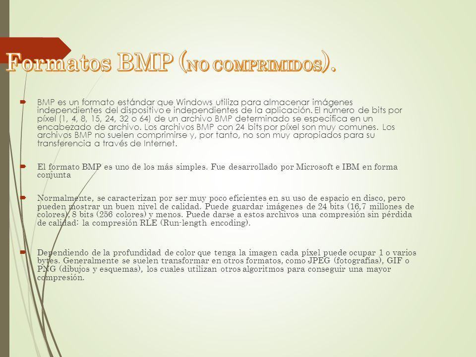 Formatos BMP (NO COMPRIMIDOS).