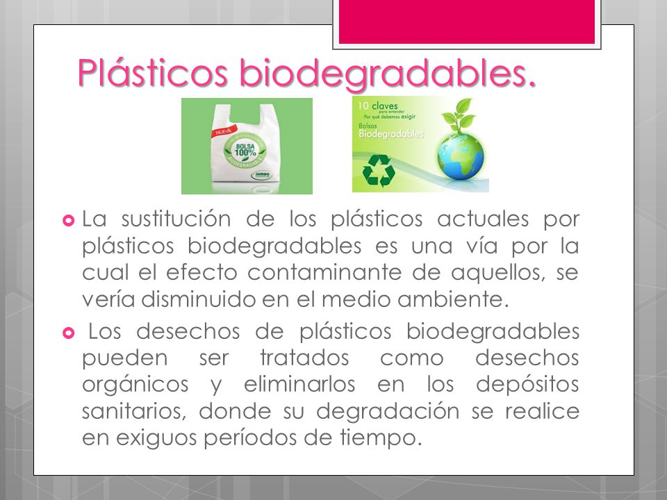Plásticos biodegradables.
