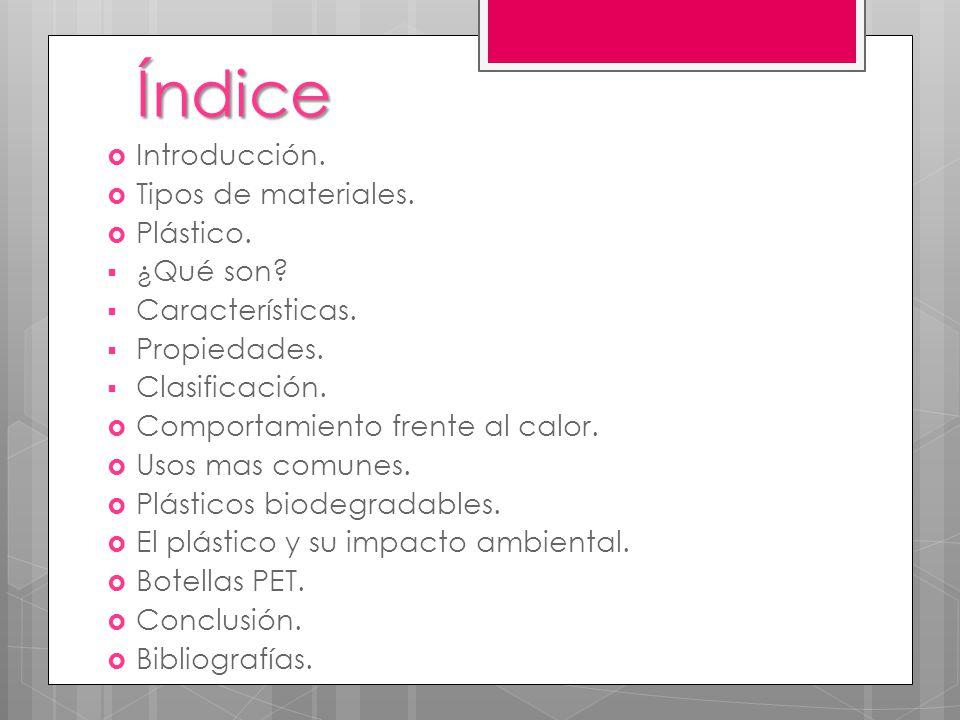 Índice Introducción. Tipos de materiales. Plástico. ¿Qué son