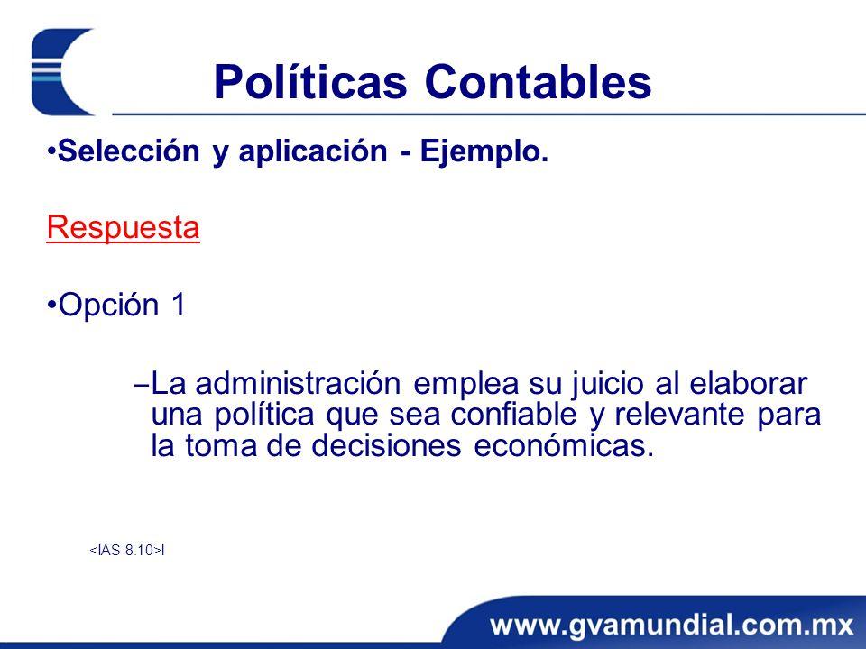 Políticas Contables Respuesta •Opción 1
