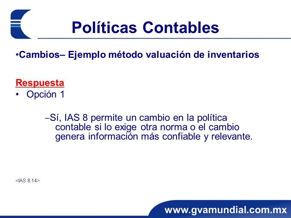 Políticas Contables •Cambios– Ejemplo método valuación de inventarios