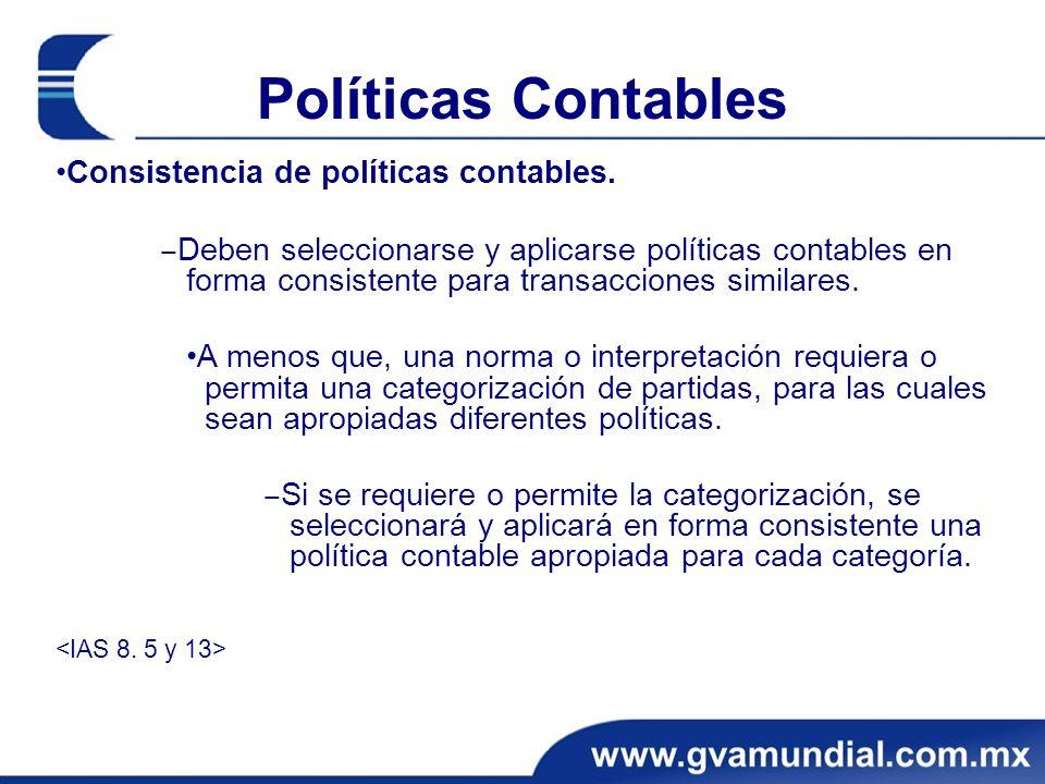 Políticas Contables •Consistencia de políticas contables.