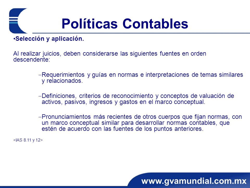Políticas Contables •Selección y aplicación.