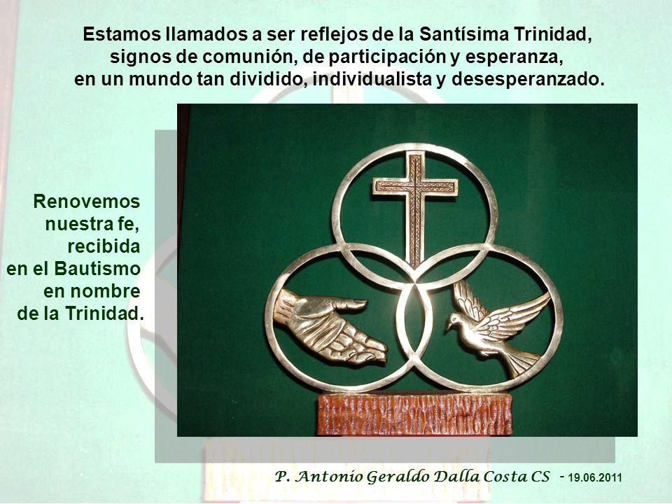 Estamos llamados a ser reflejos de la Santísima Trinidad,