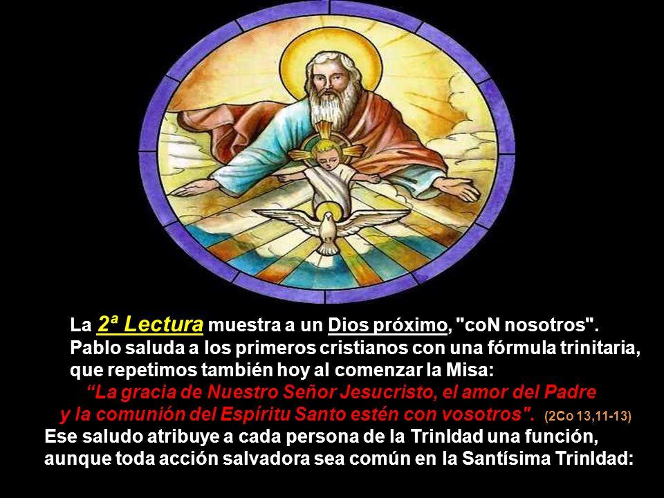 La 2ª Lectura muestra a un Dios próximo, coN nosotros .
