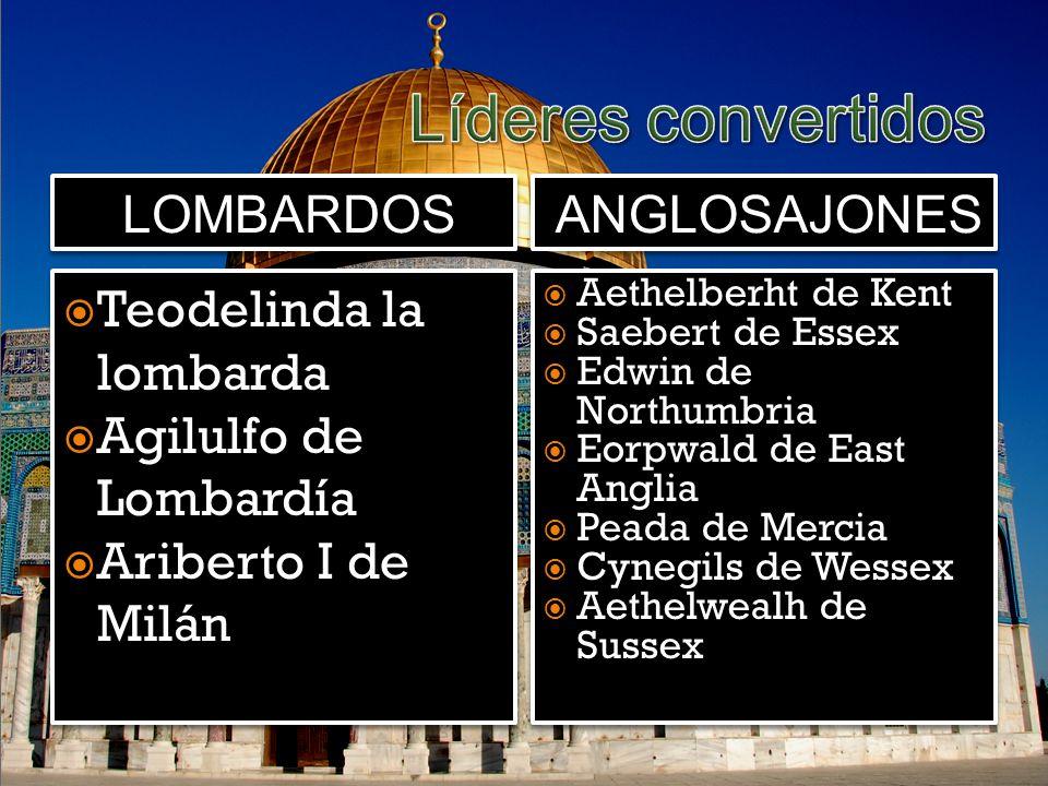 Líderes convertidos lombardos anglosajones Teodelinda la lombarda