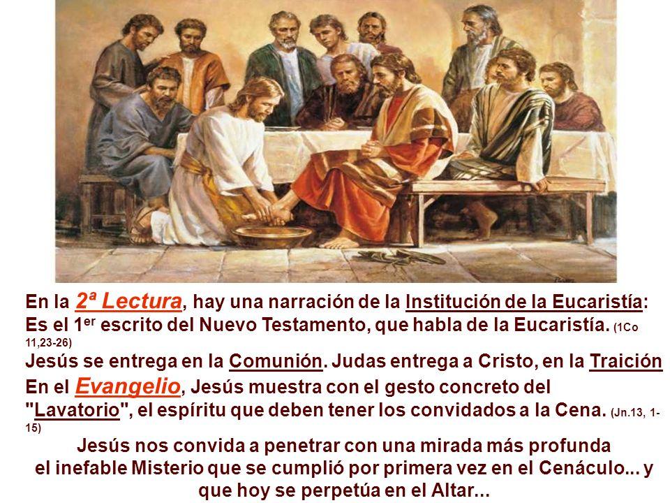 En la 2ª Lectura, hay una narración de la Institución de la Eucaristía: