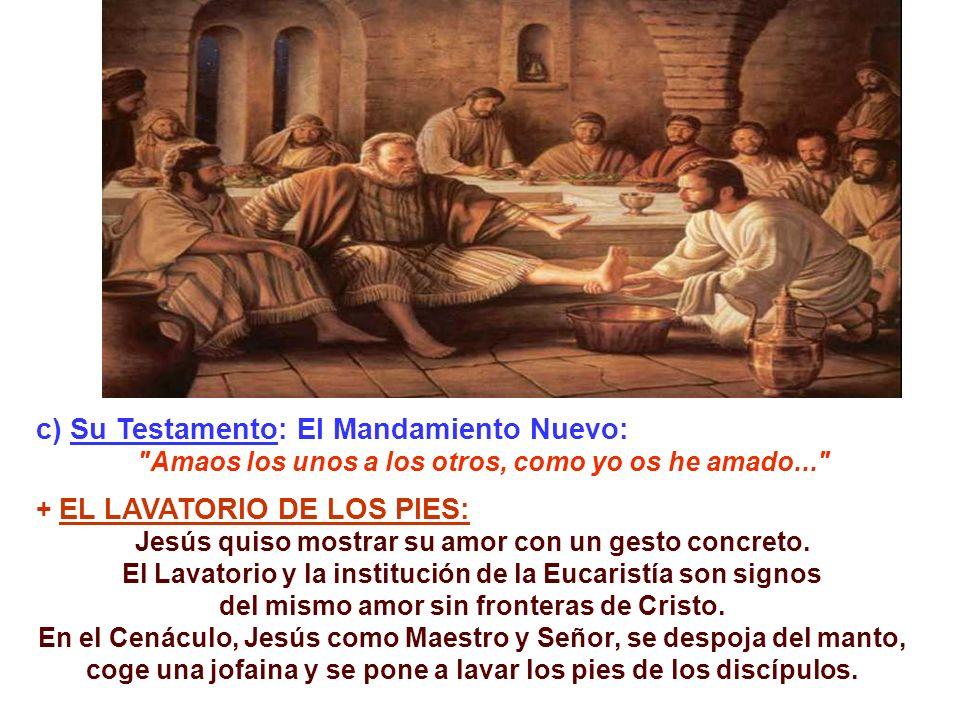 c) Su Testamento: El Mandamiento Nuevo: