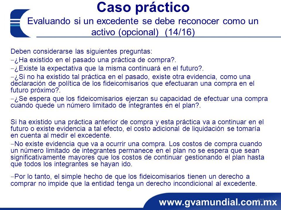 Caso práctico Evaluando si un excedente se debe reconocer como un activo (opcional) (14/16)