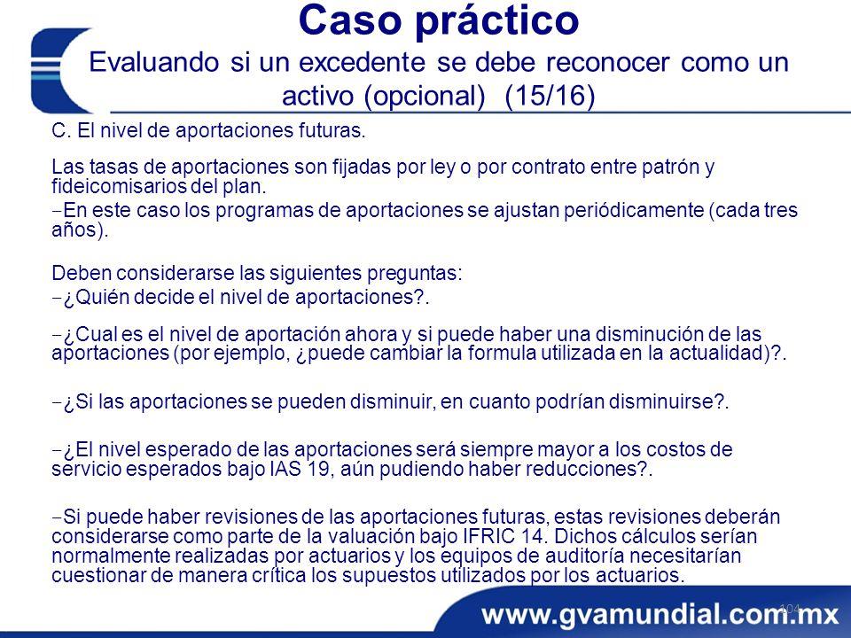 Caso práctico Evaluando si un excedente se debe reconocer como un activo (opcional) (15/16)