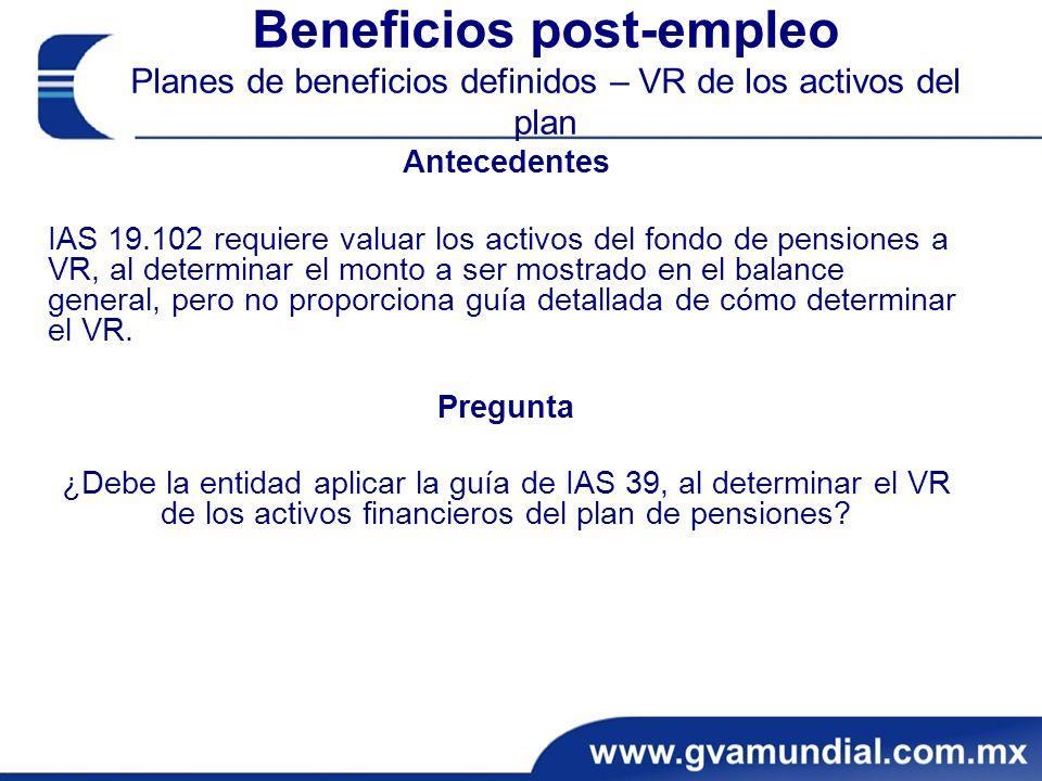 Beneficios post-empleo Planes de beneficios definidos – VR de los activos del plan