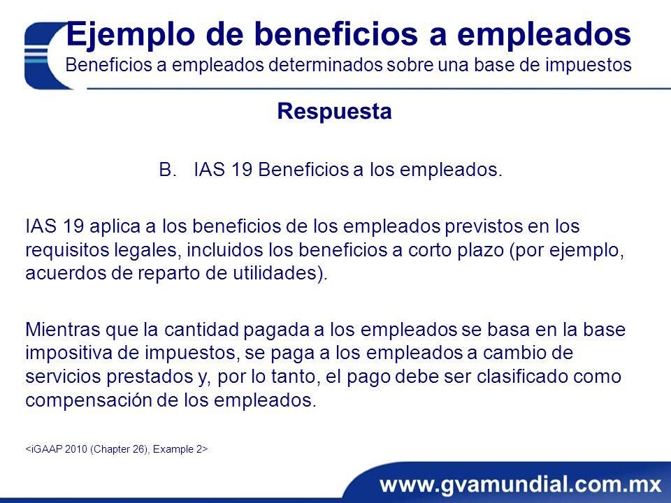 Ejemplo de beneficios a empleados Beneficios a empleados determinados sobre una base de impuestos