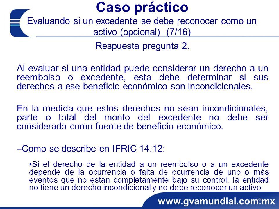 Caso práctico Evaluando si un excedente se debe reconocer como un activo (opcional) (7/16)