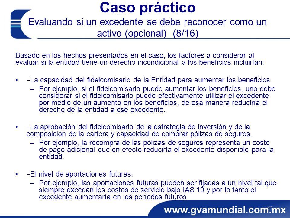 Caso práctico Evaluando si un excedente se debe reconocer como un activo (opcional) (8/16)