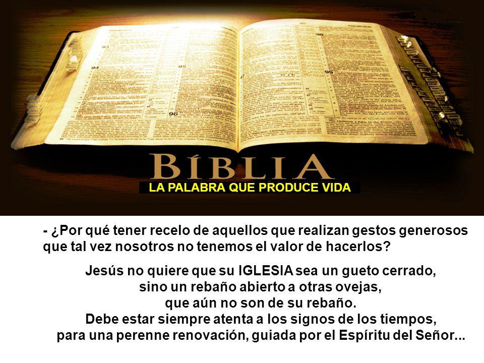 Jesús no quiere que su IGLESIA sea un gueto cerrado,