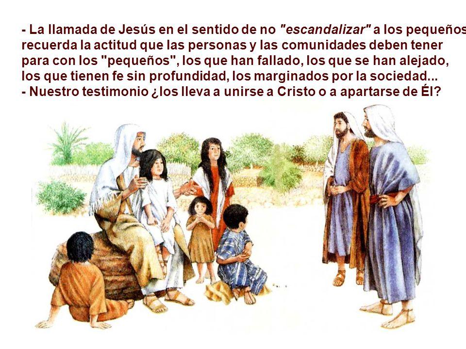 - La llamada de Jesús en el sentido de no escandalizar a los pequeños