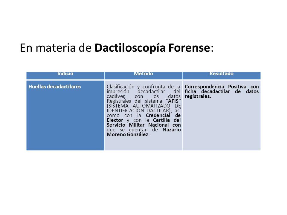 En materia de Dactiloscopía Forense: