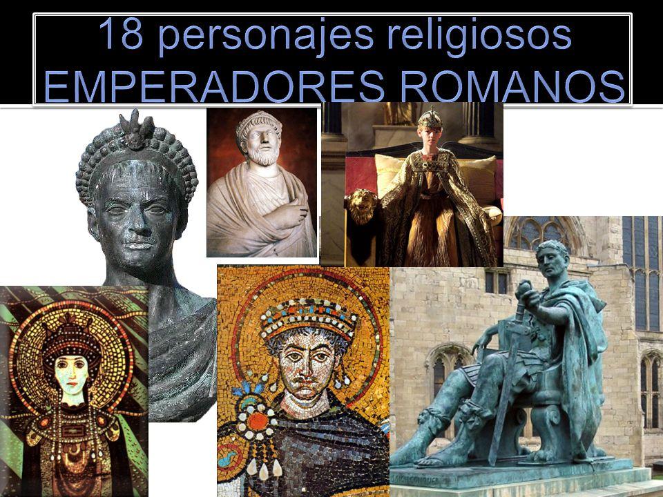 18 personajes religiosos EMPERADORES ROMANOS
