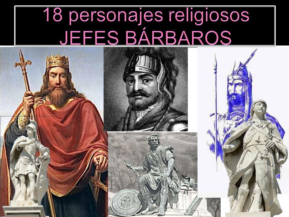 18 personajes religiosos JEFES BÁRBAROS
