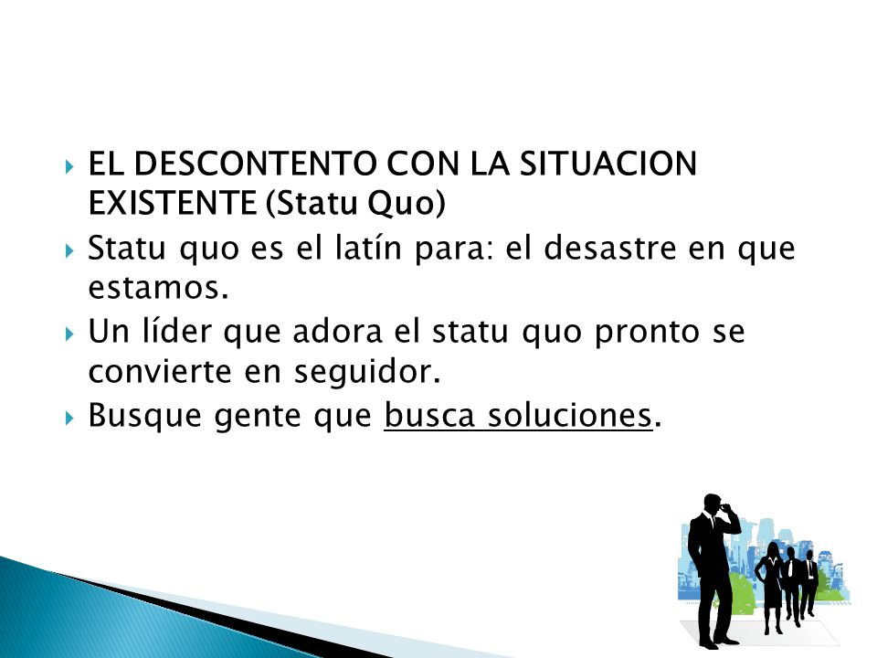 EL DESCONTENTO CON LA SITUACION EXISTENTE (Statu Quo)