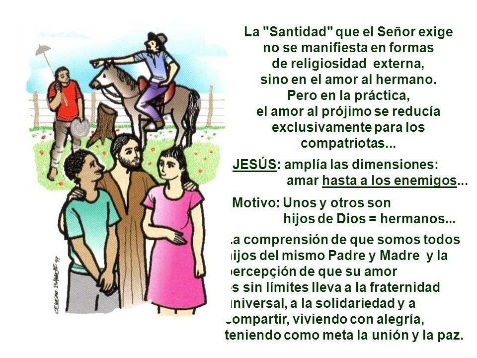 La Santidad que el Señor exige no se manifiesta en formas