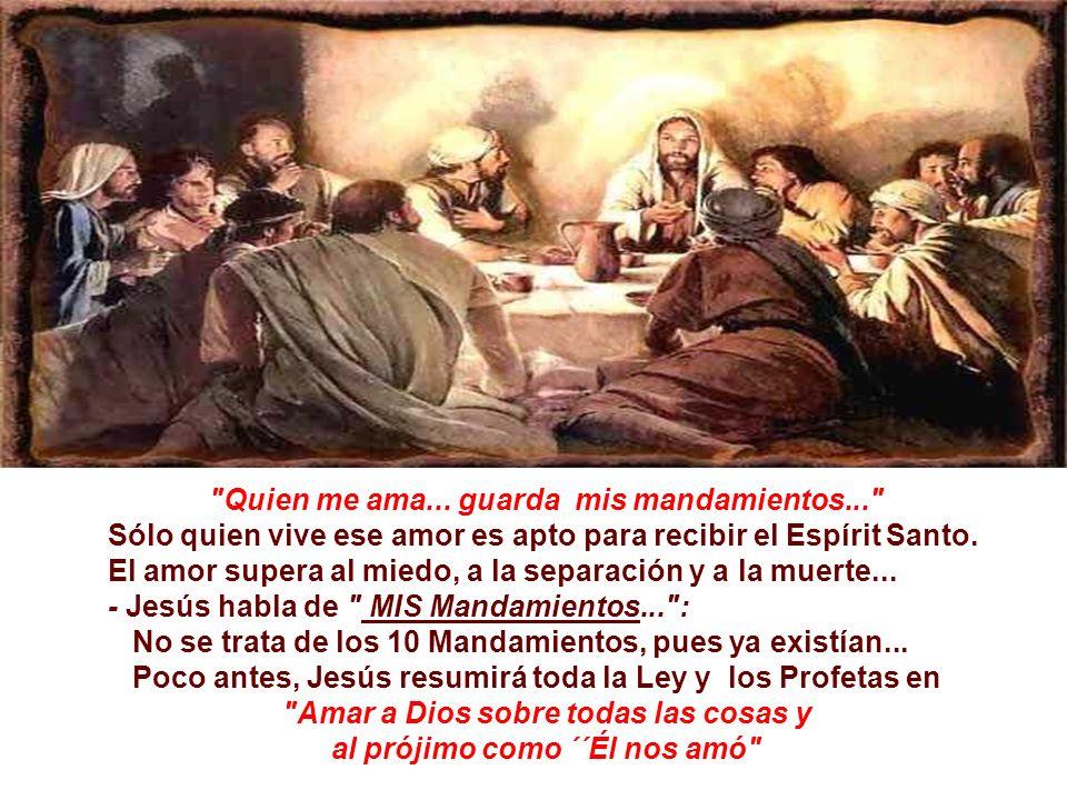 Quien me ama... guarda mis mandamientos...