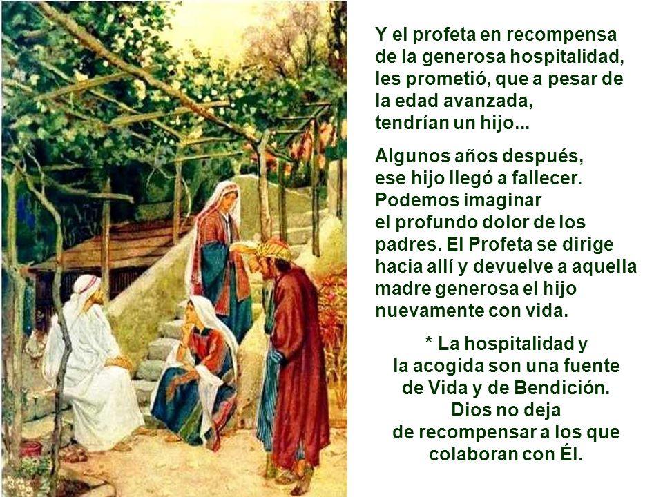 Y el profeta en recompensa de la generosa hospitalidad,