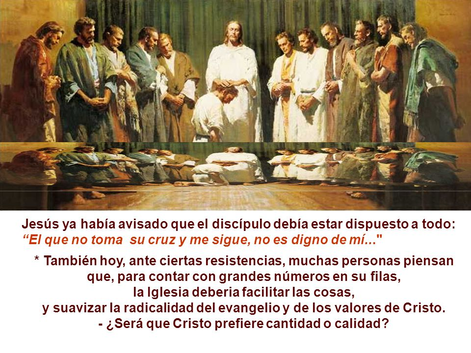 Jesús ya había avisado que el discípulo debía estar dispuesto a todo: