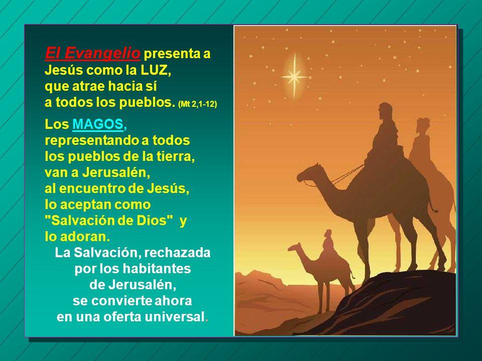 El Evangelio presenta a Jesús como la LUZ,