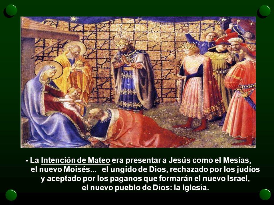 - La Intención de Mateo era presentar a Jesús como el Mesías,