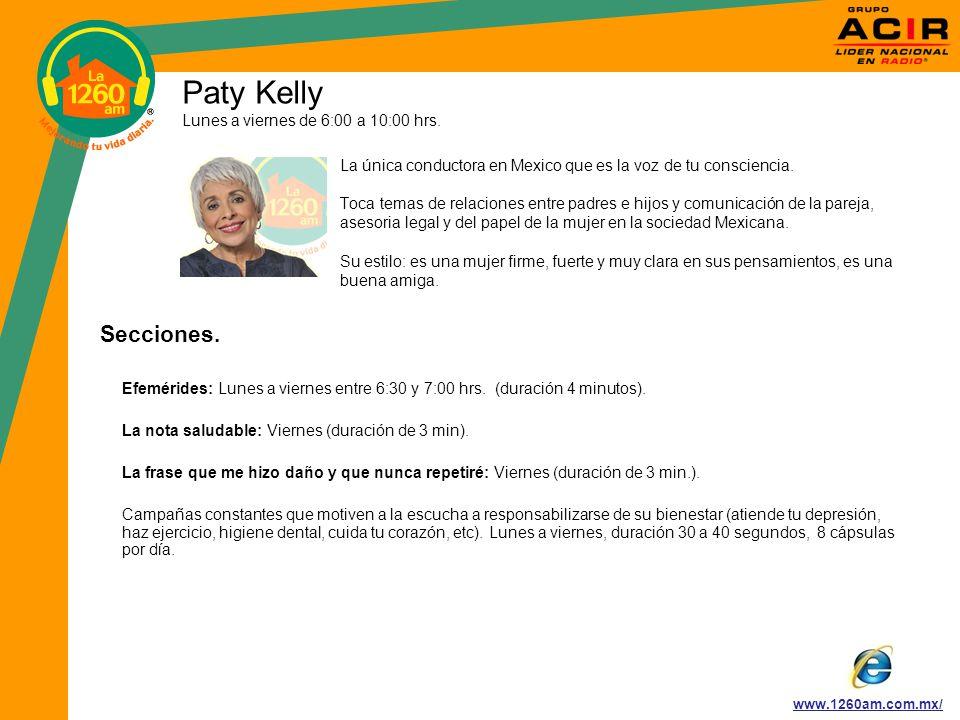 Paty Kelly Secciones. Lunes a viernes de 6:00 a 10:00 hrs.