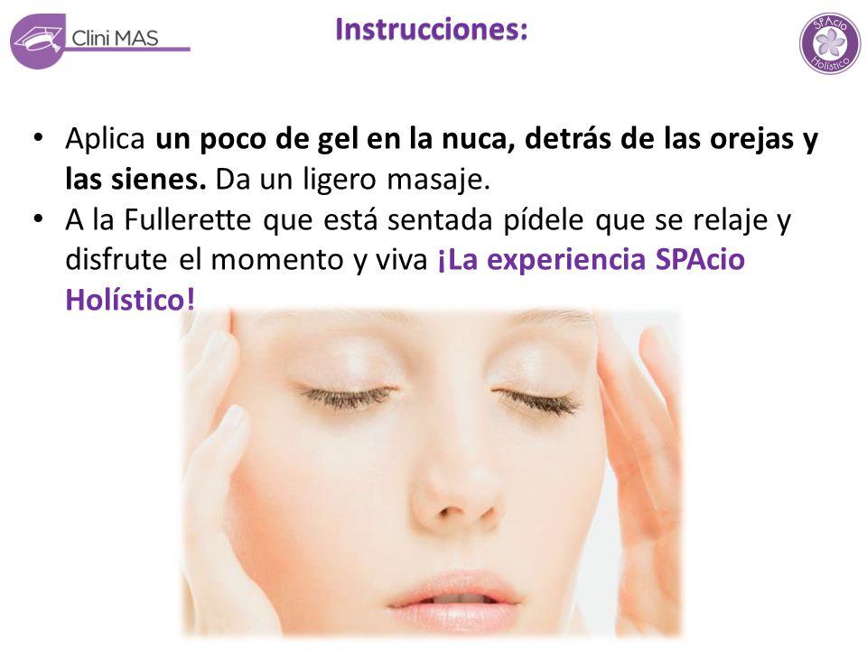 Instrucciones: Aplica un poco de gel en la nuca, detrás de las orejas y las sienes. Da un ligero masaje.