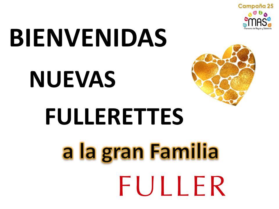 Campaña 25 BIENVENIDAS NUEVAS FULLERETTES a la gran Familia