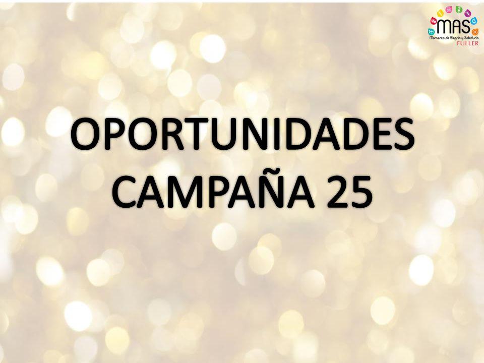 OPORTUNIDADES CAMPAÑA 25