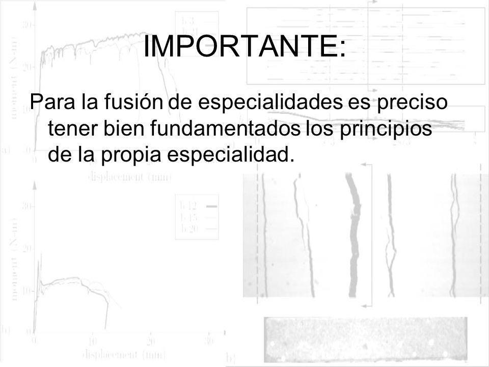 IMPORTANTE:Para la fusión de especialidades es preciso tener bien fundamentados los principios de la propia especialidad.