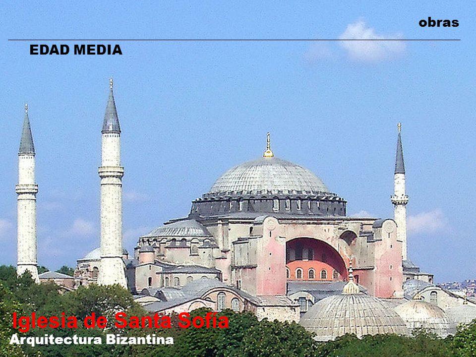 obras EDAD MEDIA Iglesia de Santa Sofía Arquitectura Bizantina