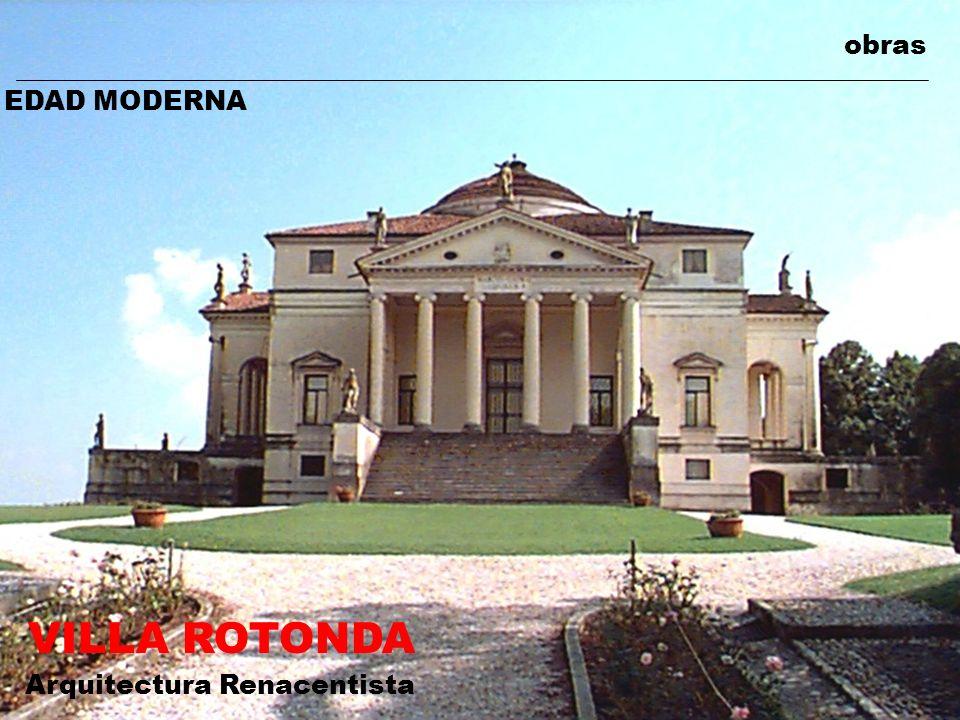 obras EDAD MODERNA VILLA ROTONDA Arquitectura Renacentista