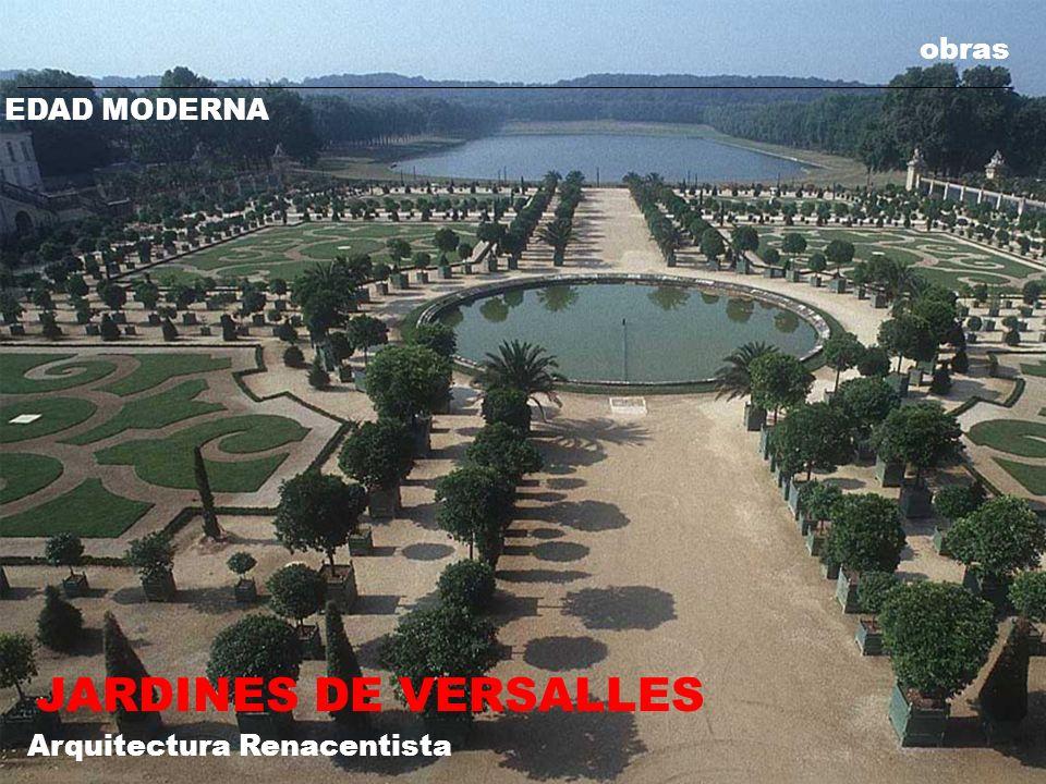 obras EDAD MODERNA JARDINES DE VERSALLES Arquitectura Renacentista