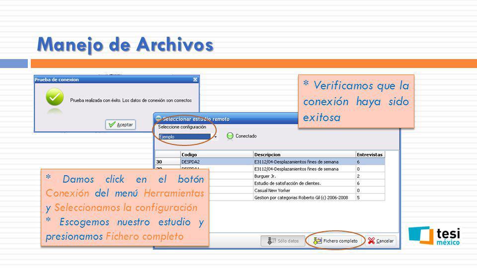 Manejo de Archivos * Verificamos que la conexión haya sido exitosa