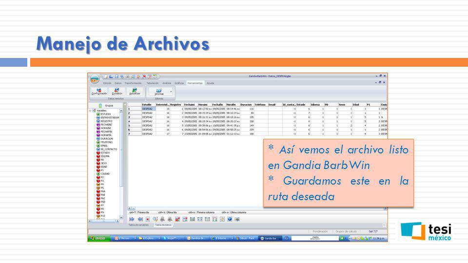 Manejo de Archivos * Así vemos el archivo listo en Gandia BarbWin