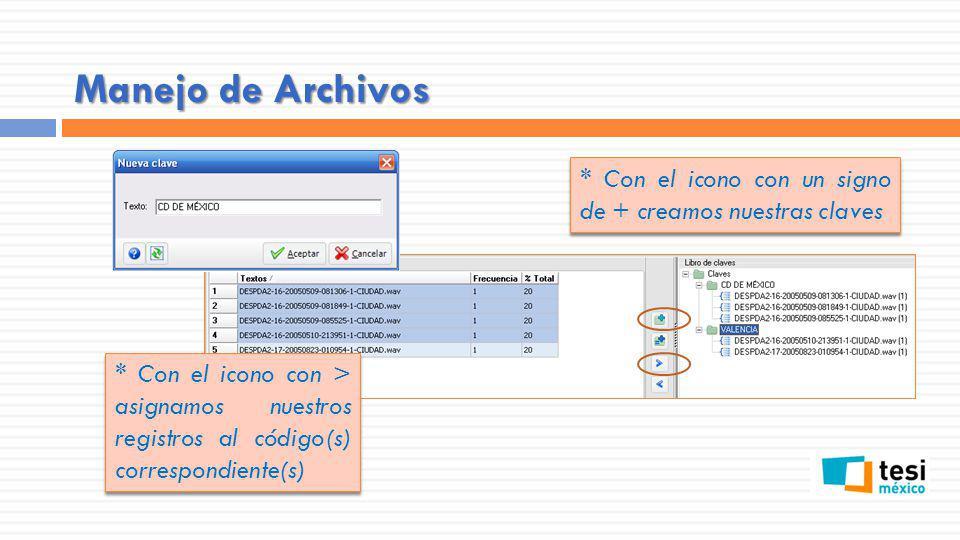 Manejo de Archivos * Con el icono con un signo de + creamos nuestras claves.