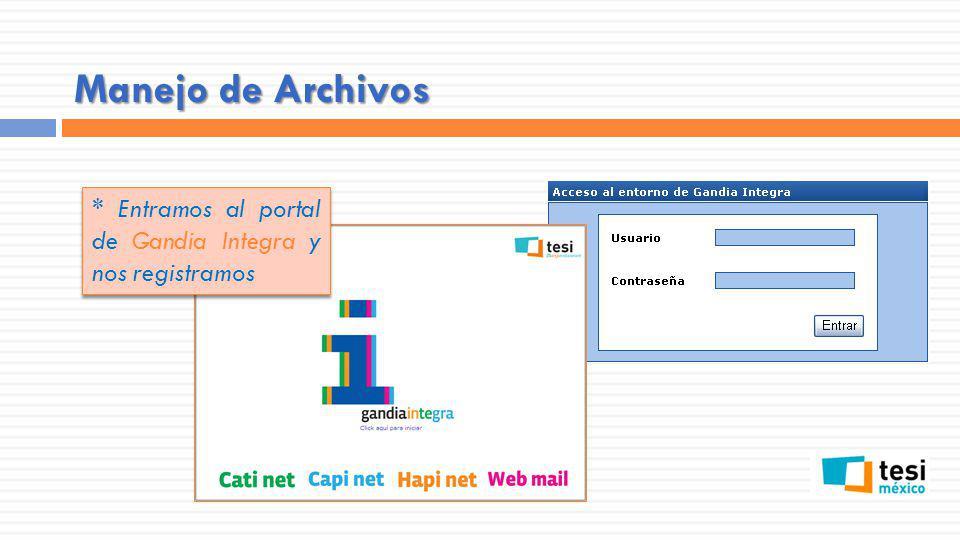 Manejo de Archivos * Entramos al portal de Gandia Integra y nos registramos