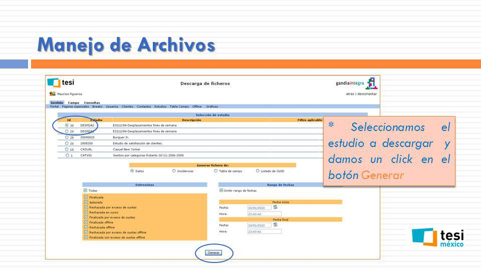 Manejo de Archivos * Seleccionamos el estudio a descargar y damos un click en el botón Generar