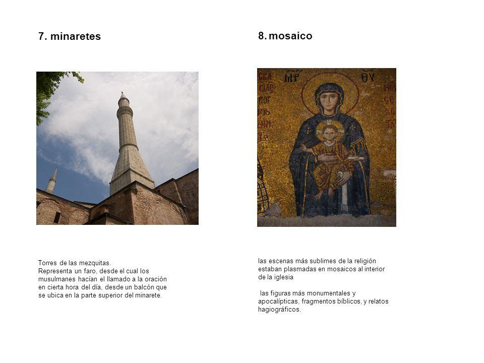 7. minaretes 8. mosaico. Torres de las mezquitas.