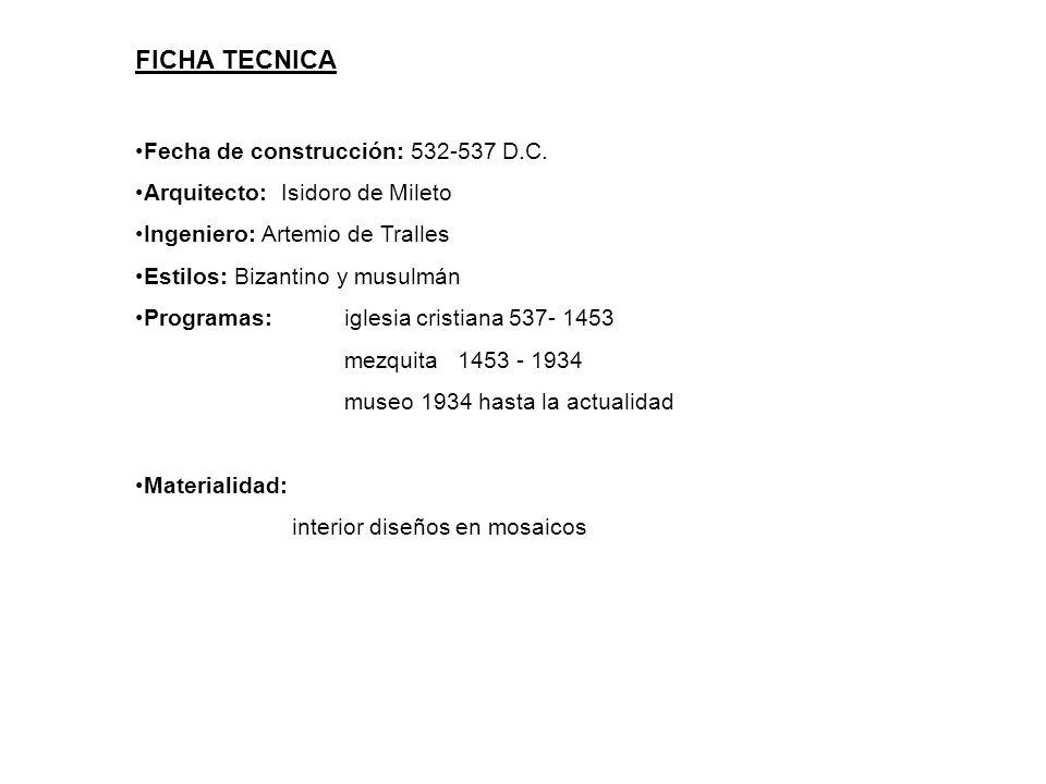 FICHA TECNICA Fecha de construcción: 532-537 D.C.