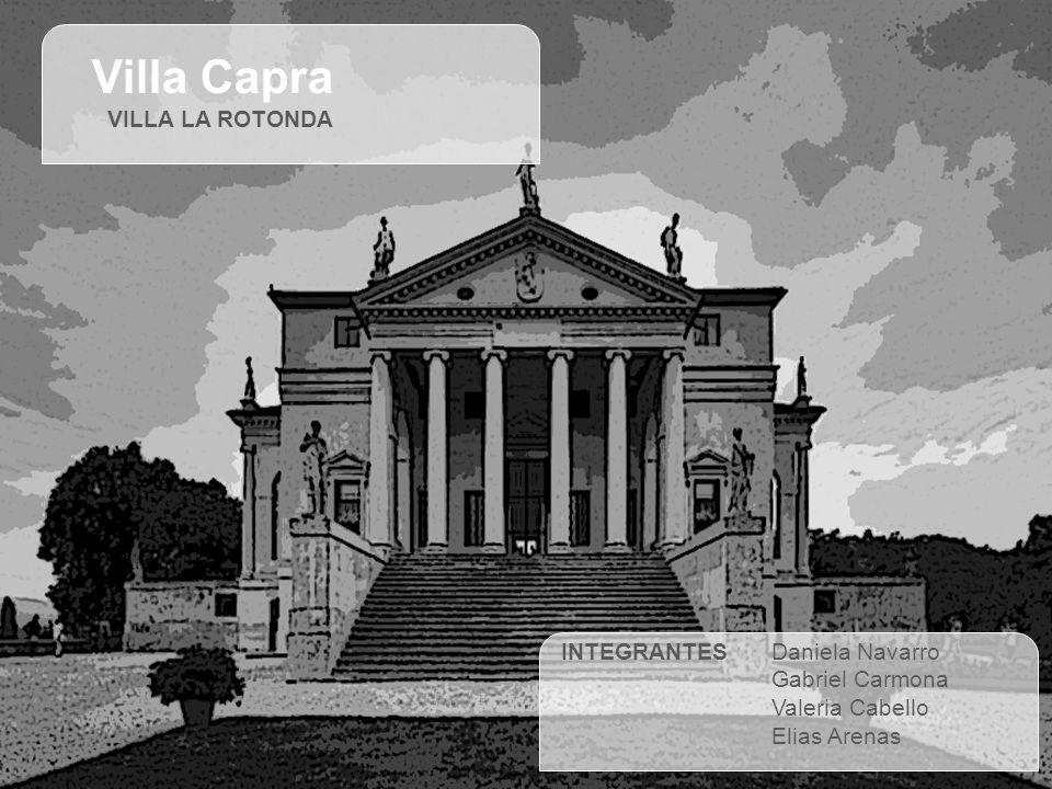 Villa Capra VILLA LA ROTONDA INTEGRANTES Daniela Navarro